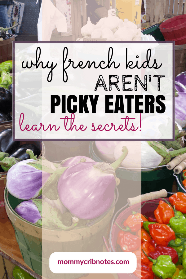 Listen: The best way to avoid raising a picky eater is to prevent your child from becoming one. At least, that's the path French parents take. Learn their secrets for getting kids to eat a wide variety of healthy foods. #introducingsolids #babyfirstfoods #pickyeaters #mommycribnotes