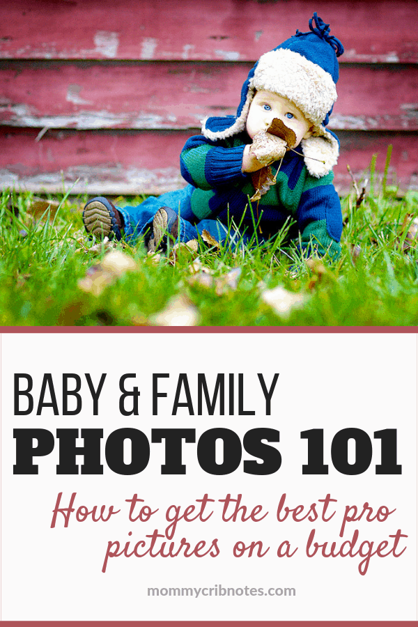 Learn everything you need to know about getting awesome family photos on a budget – from finding the perfect photographer to getting your little one to cooperate and even how to coordinate outfits. #newbornphotography #babyphotos #babypictures #familypictures #mommycribnotes
